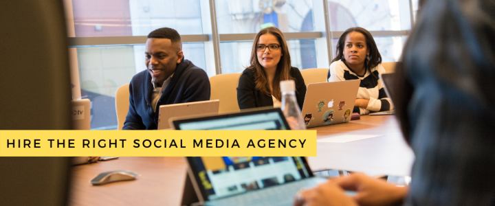 Hire the Right Social Media Agency