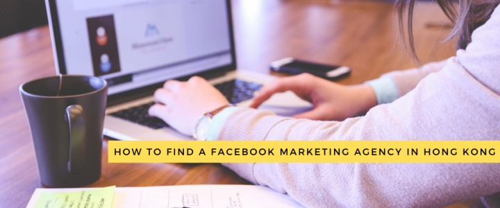 How to Find a Facebook Marketing Agency in Hong Kong